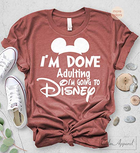 I am Done Adulting Lets Go to Disney T-shirt Funny Letter Print Unisex Tops -