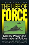 The Use of Force, , 0847695530