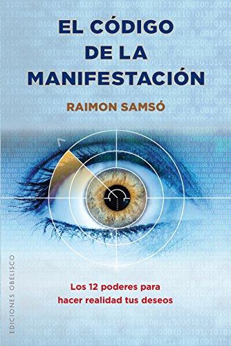 El codigo de la manifestacion: 12 poderes (Spanish Edition) [Raimon Samso] (Tapa Blanda)