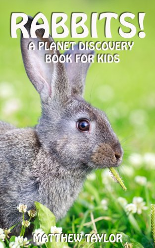Rabbits!: A Planet Discovery Book for Kids (Planet Discovery Books for Kids 4)