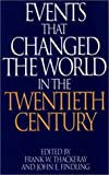 Events That Changed the World in the Twentieth Century, Frank W. Thackeray and John E. Findling, 031329075X