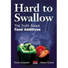 Hard to swallow: The truth about food additives