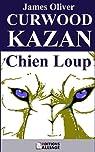KAZAN, Chien Loup par Curwood