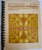 Foundations in Singing : A Basic Text in the Fundamentals of Teaching and Song Interpretation - Medium-High Voice Edition, Christy, Van Ambrose, 0697034836