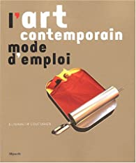 L'art contemporain : Mode d'emploi par Elisabeth Couturier
