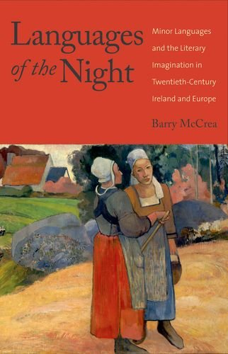 Languages of the Night: Minor Languages and the Literary Imagination in Twentieth-Century Ireland and Europe by Yale University Press