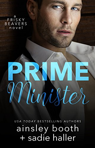 Prime Minister (Frisky Beavers Book 1) by [Booth, Ainsley, Haller, Sadie]