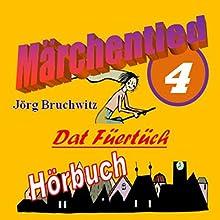 Dat Füertüch (Märchentied 4) Hörbuch von Jörg Bruchwitz Gesprochen von: Jörg Bruchwitz
