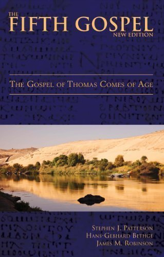 The Fifth Gospel (New Edition): The Gospel of Thomas Comes of Age 1st (first) Edition by Patterson, Stephen J., Bethge, Hans-Gebhard, Robinson, James published by Bloomsbury T&T Clark (2011)
