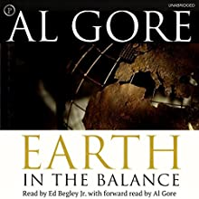 Earth in the Balance: Ecology and the Human Spirit Audiobook by Al Gore Narrated by Ed Begley