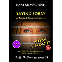 Saying Sorry: A Queer & Complex Process (L.E.S COMBO (Film & Short Story) Book 2)
