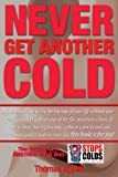 Never Get Another Cold, T Appell, 0963233947
