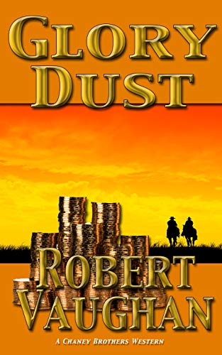 - Glory Dust (A Chaney Brothers Western Book 1)