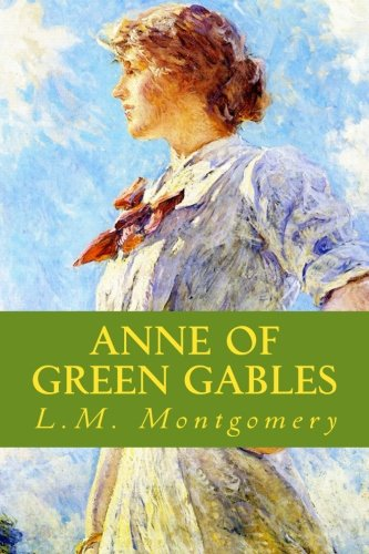 Anne of Green Gables (Special Illustrated Edition) (The Anne of Green Gables Series) (Volume 1) -  Lucy Maud Montgomery, Paperback