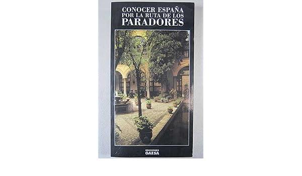 Conocer España por la ruta de los Paradores: Amazon.es: AA.VV.: Libros