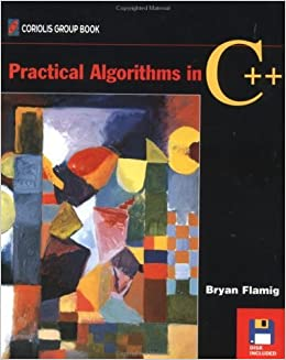Practical Algorithms in C++ (Coriolis Group Book) by Bryan Flamig (1995-03-02)