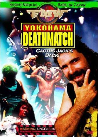 - FMW (Frontier Martial Arts Wrestling) - Yokohama Deathmatch