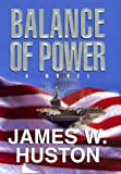 Balance of Power, James W. Huston, 0688159176