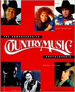 The Comprehensive Country Music Encyclopedia Amazoncouk Country