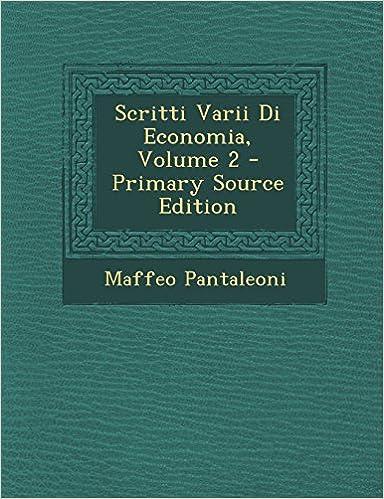 Scritti Varii Di Economia, Volume 2 - Primary Source Edition