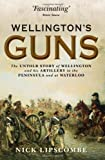 Wellington's Guns, Nick Lipscombe, 1780961146