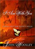 img - for I Am With You: Divine Help for Todays Needs book / textbook / text book