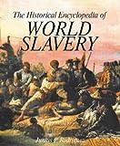 The Historical Encyclopedia of World Slavery (2 Volume Set)