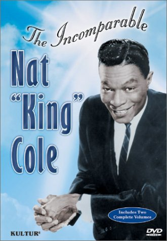 Nat King Cole - The Incomparable Nat King Cole, Vols. 1 & 2 by White Star