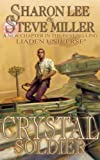 Crystal Soldier: Book One Of The Great Migration Duology (Bk. 1)