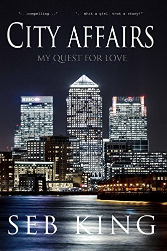 City Affairs: My Quest for Love by [King, Seb]