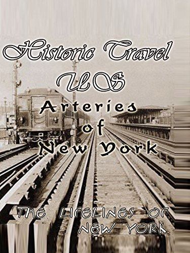 Historic Travel US - Arteries of New York