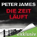 Die Zeit läuft: Der neunte Fall für Roy Grace (Roy Grace 9) Hörbuch von Peter James Gesprochen von: Hans Jürgen Stockerl