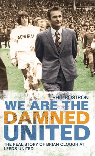We Are the Damned United: The Real Story of Brian Clough at Leeds United (Barton Rugby)