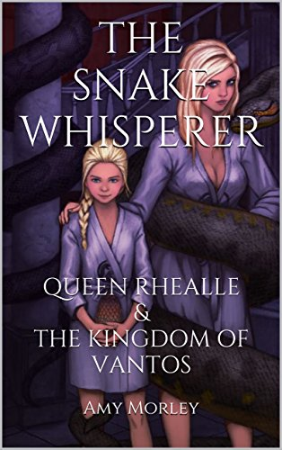 Download PDF The Snake Whisperer - Queen Rhealle & The Kingdom of Vantos
