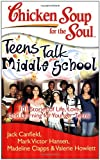 chicken soup for the soul dog - Chicken Soup for the Soul: Teens Talk Middle School: 101 Stories of Life, Love, and Learning for Younger Teens