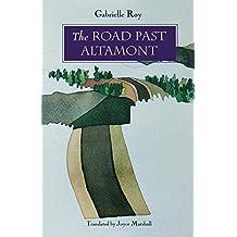 The Road Past Altamont [ THE ROAD PAST ALTAMONT ] By Roy, Gabrielle ( Author )Dec-01-1993 Paperback