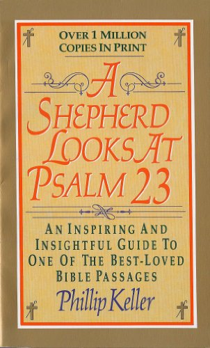 (A Shepherd Looks at Psalm 23: An Inspiring and Insightful Guide to One of the Best-Loved Bible Passages)