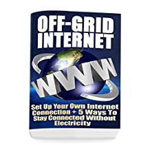 Off-Grid Internet: Set Up Your Own Internet Connection + 5 Ways To Stay Connected Without Electricity