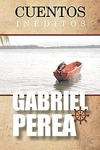 Cuentos Inéditos: Narraciones latinoamericanas (Spanish Edition)