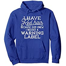 Funny I have Red Hair Because God Knew Hoodie Redhead Gift