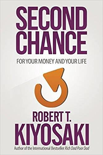Image result for Robert Kiyosaki - Second Chance for Your Money and Your Life