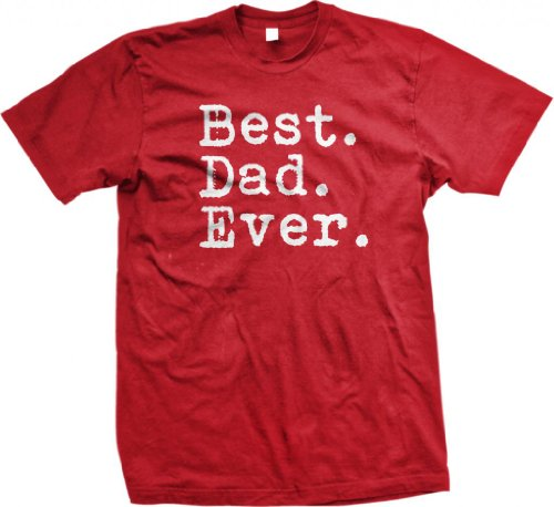 Best. Dad. Ever. Funny Father's Day Holiday Gift Unisex T-Shirt, Red, 2XL]()