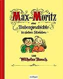 Max und Moritz - Eine Bubengeschichte in sieben Streichen: Jubiläumsausgabe