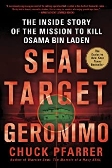 SEAL Target Geronimo: The Inside Story of the Mission to Kill Osama bin Laden by [Pfarrer, Chuck]