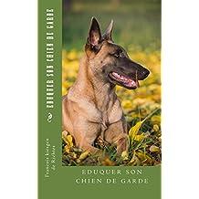 eduquer son chien de garde (French Edition)
