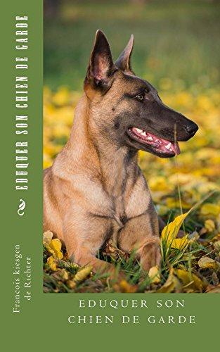 Eduquer Son Chien De Garde French Edition Kindle Edition