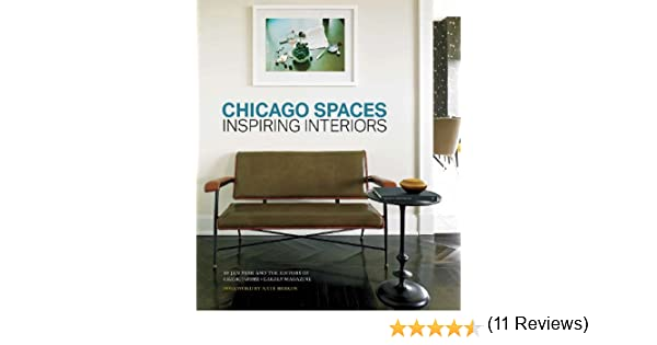 Amazon Chicago Spaces Inspiring Interiors From The Editors Of Home Garden Magazine 9781572841208 Jan Parr Nate Berkus Books