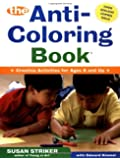 The Anti-Coloring Book: Creative Activities for Ages 6 and Up
