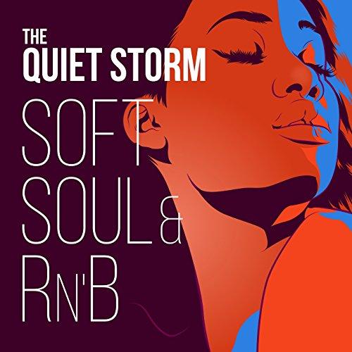 The Quiet Storm: Soft Soul & R...