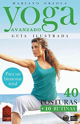 Amazon.com: YOGA AVANZADO - GUÍA ILUSTRADA: 40 Posturas + 10 ...